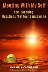 Meeting With My Self: Self-Coaching Questions That Invite Wisdom In (Photo Coaching Book 1) Kindle Edition