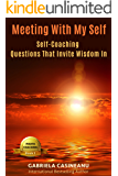 Meeting With My Self: Self-Coaching Questions that Invite Wisdom In (Photo Coaching Book 1)