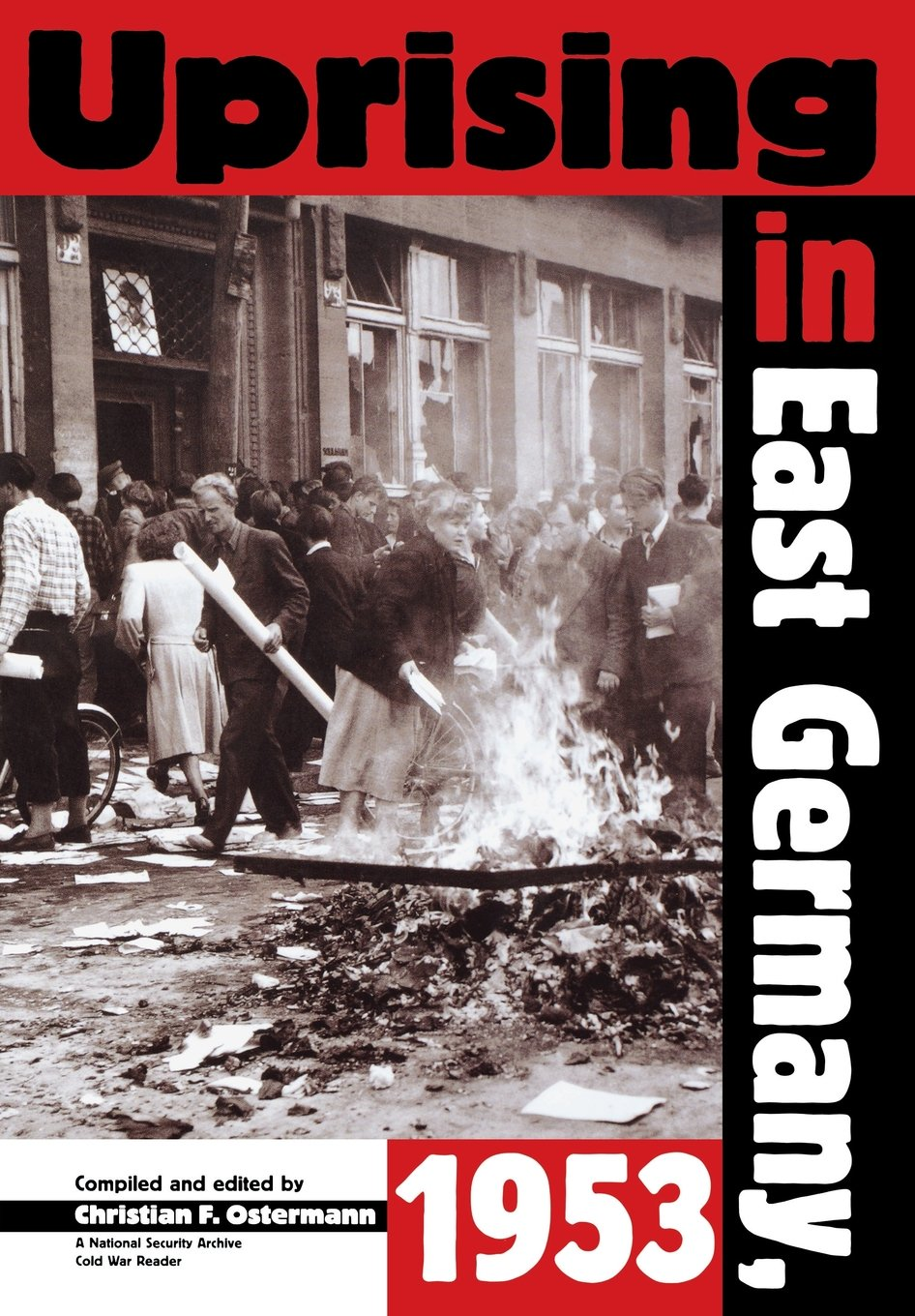 Download Uprising In East Germany 1953: The Cold War, the German Question, and the First Major Upheaval Behind the Iron Curtain (National Security Archive Cold War Readers) pdf epub