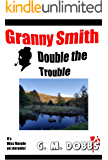 Granny Smith: Double The Trouble: Collects together the short story, The Welsh Connection and the novel, Murder Plot