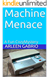 Machine Menace: A Fun CozyMystery (Mike and Peter FBI Agents Book 26)