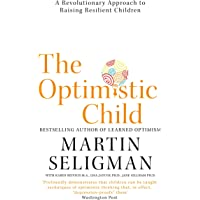 The Optimistic Child: A Revolutionary Approach to Raising Resilient Children