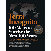 Terra Incognita: 100 Maps to Survive the Next 100 Years (Book) (English Edition)