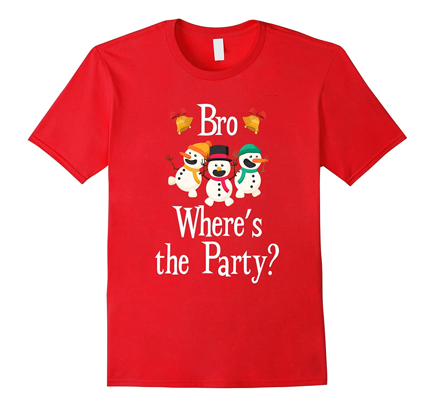 Bro Wheres the Party ? Funny Christmas Snowman Shirt-RT