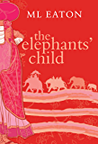 The Elephant's Child: A moving story of loss, love and friendship (Faraway Lands Book 1)