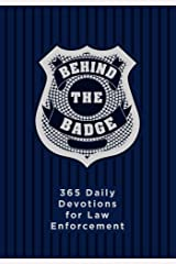 Behind the Badge: 365 Daily Devotions for Law Enforcement Kindle Edition