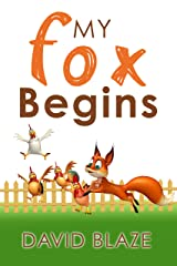 My Fox Begins (an adventure fantasy for children ages 7-10) Kindle Edition