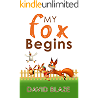 My Fox Begins (an adventure fantasy for children ages 7-10)