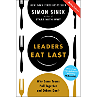 Leaders Eat Last Deluxe: Why Some Teams Pull Together and Others Don't