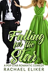 Falling for the Star (Pop Stars Romantic Comedy Book 6) Kindle Edition