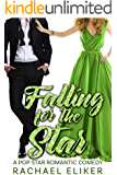 Falling for the Star (Pop Stars Romantic Comedy Book 6)