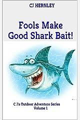 Fools Make Good Shark Bait! (CJ's Outdoor Adventure Series Book 1) Kindle Edition