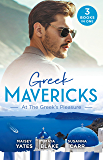 Greek Mavericks: At The Greek's Pleasure/The Greek's Nine-Month Redemption/A Diamond Deal with the Greek/Illicit Night with the Greek (One Night With Consequences Book 21)