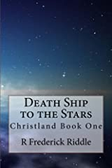 Death Ship to the Stars (Christland Book 1) Kindle Edition