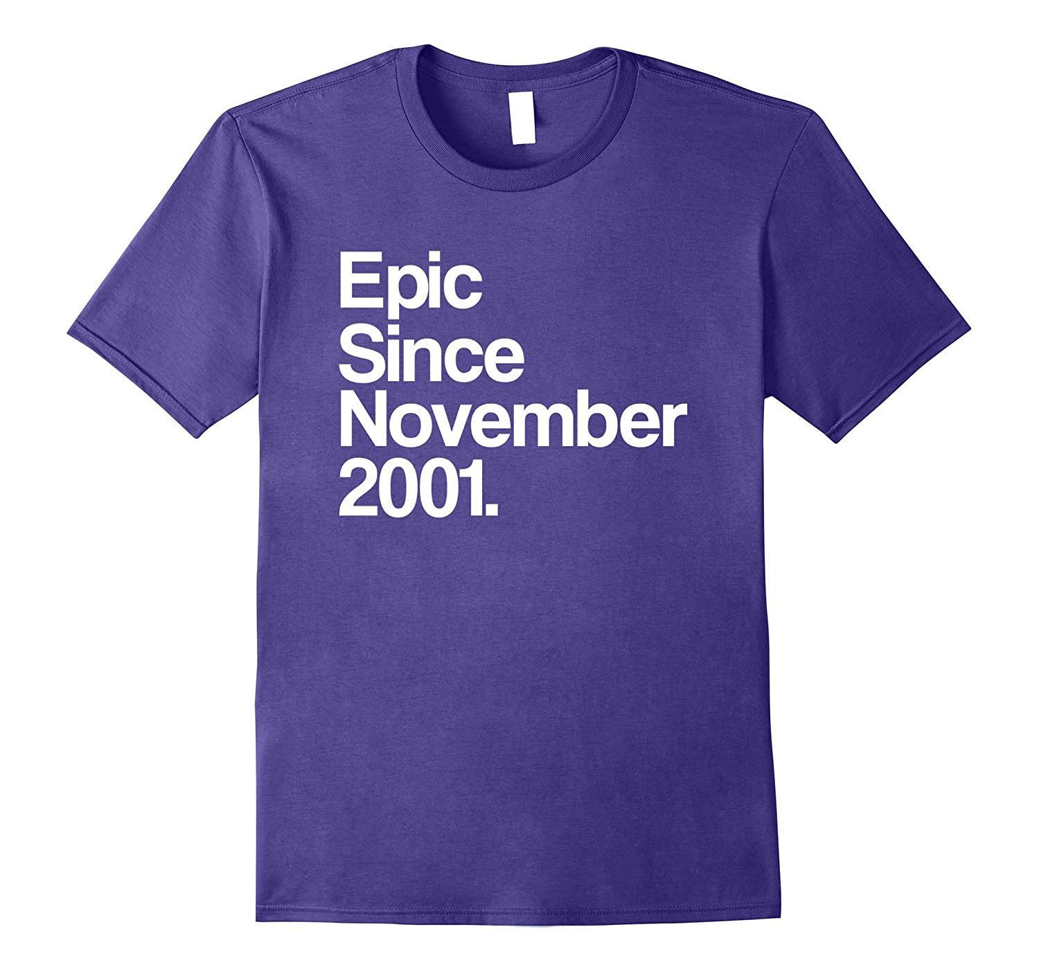 Epic Since November 2001 T-Shirt 16th Birthday Gift Tee-T-Shirt