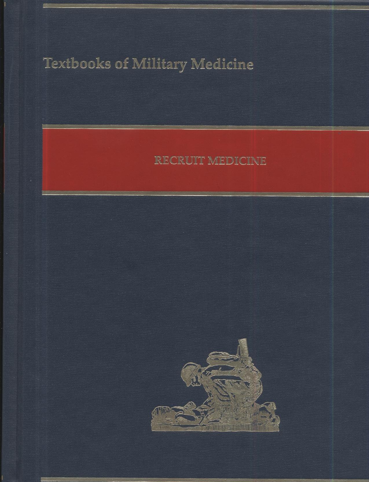 Read Online Recruit Medicine (Textbooks of Military Medicine) pdf