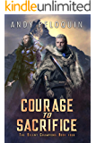 Courage to Sacrifice: An Epic Military Fantasy Novel (The Silent Champions Book 4)