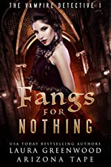 Fangs For Nothing (The Vampire Detective Book 1) Kindle Edition