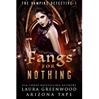Fangs For Nothing (The Vampire Detective Book 1)