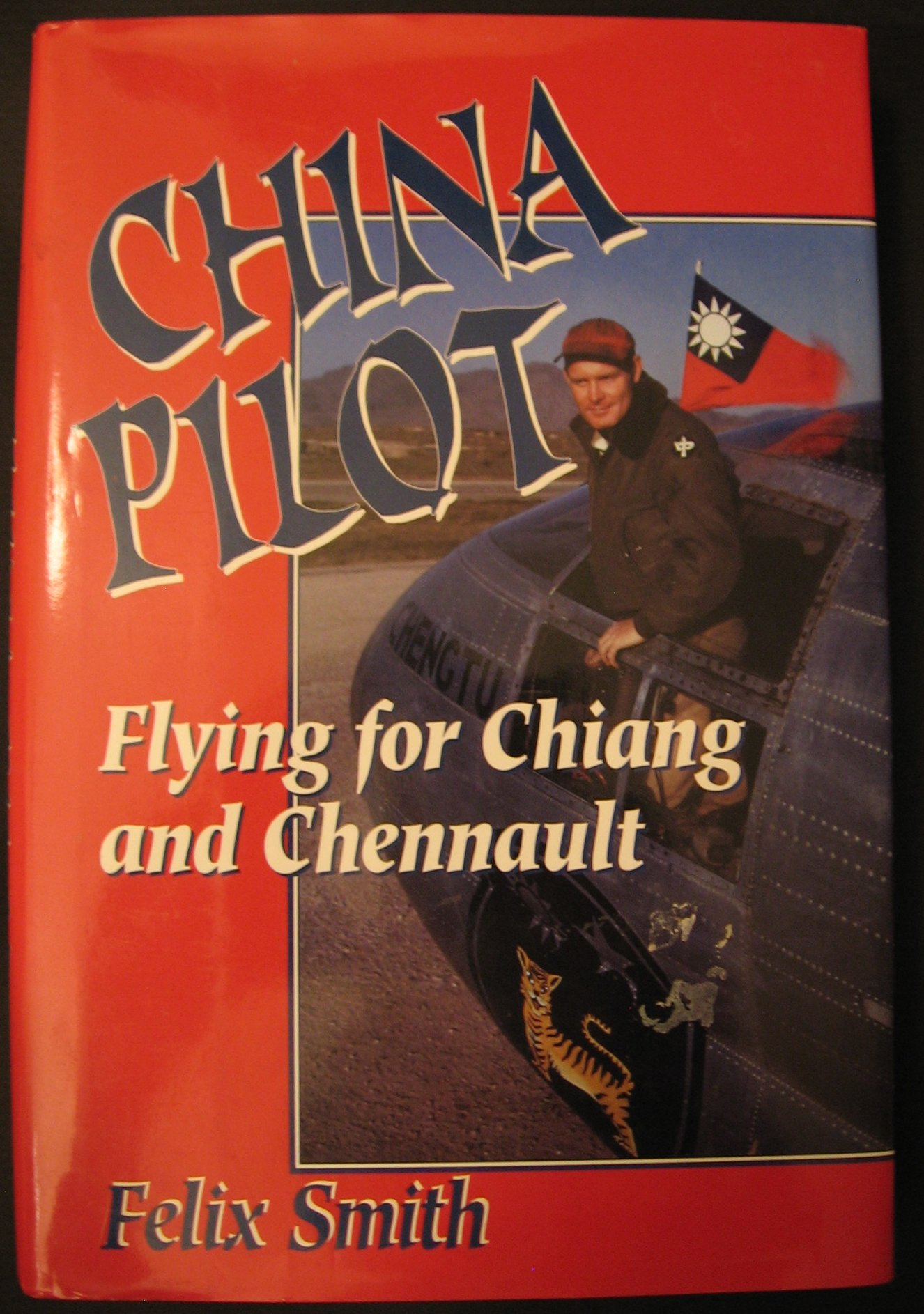 China Pilot: Flying for Chiang and Chennault
