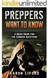 Preppers Want to Know: A Quick Guide for the Common Questions