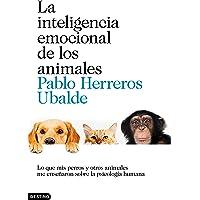 La inteligencia emocional de los animales: Lo que mis perros y otros animales me enseñaron sobre la psicología humana (Imago Mundi)