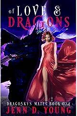 Of Love and Dragons (Dragonkyn Mates Book 1) Kindle Edition