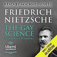 The Gay Science (The Joyful Wisdom)