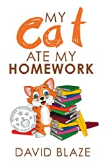 My Cat Ate My Homework (a hilarious fantasy about a girl and her talking cat for children ages 8-12) Kindle Edition