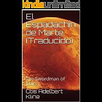 El Espadachín de Marte (Traducido): The Swordman of Mars