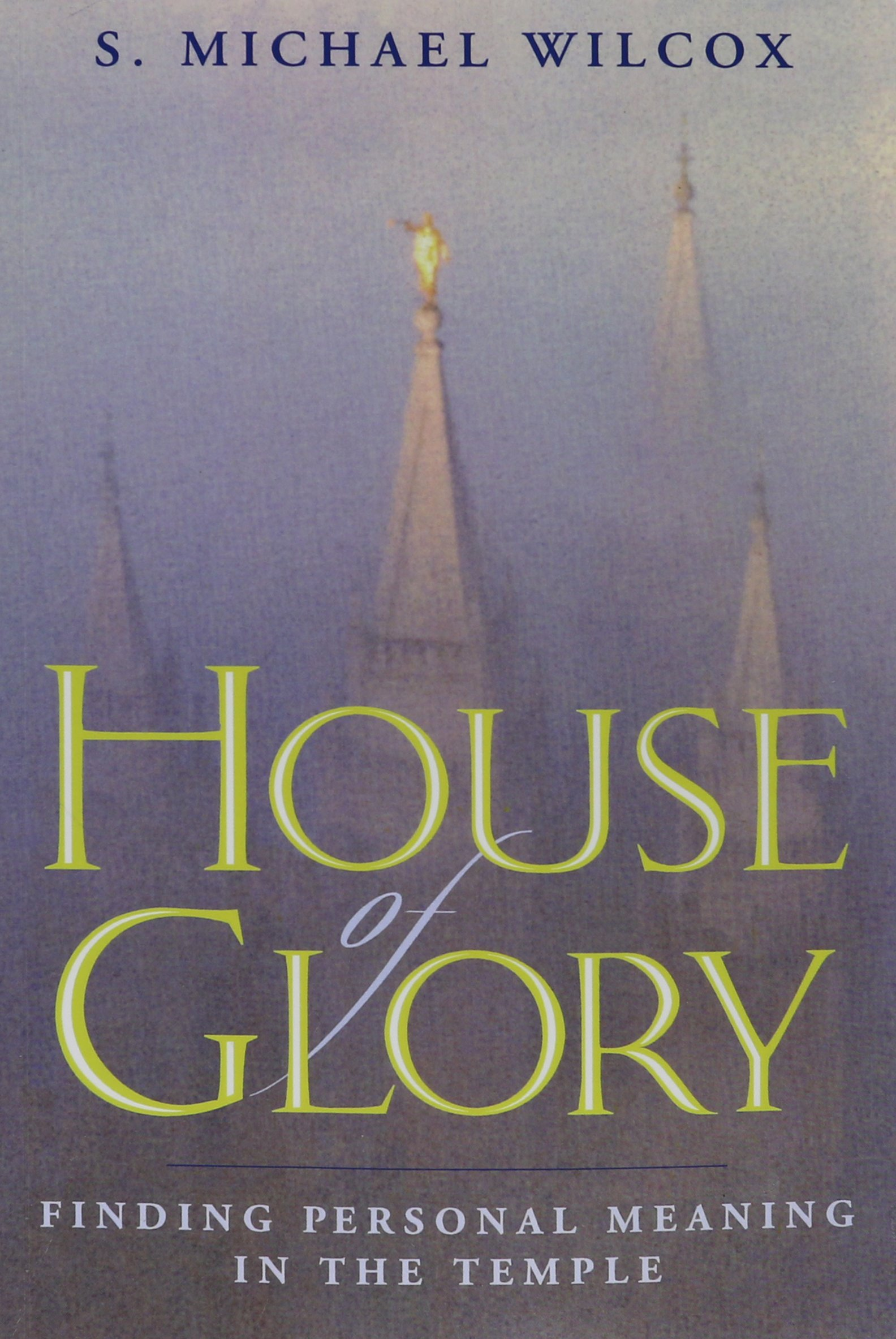 House Of Glory Finding Personal Meaning In The Temple S Michael