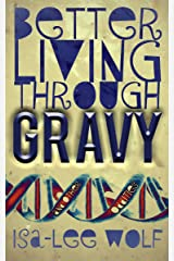 Better Living Through GRAVY and Other Oddities Kindle Edition