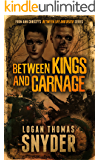 Between Kings and Carnage
