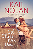 Til There Was You: A Small Town Opposites Attract Romance (The Misfit Inn)