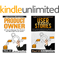 Agile Product Management (Box Set): Product Owner 27 Tips & User Stories 21 Tips (scrum, scrum master, agile development, agile software development) (English Edition)