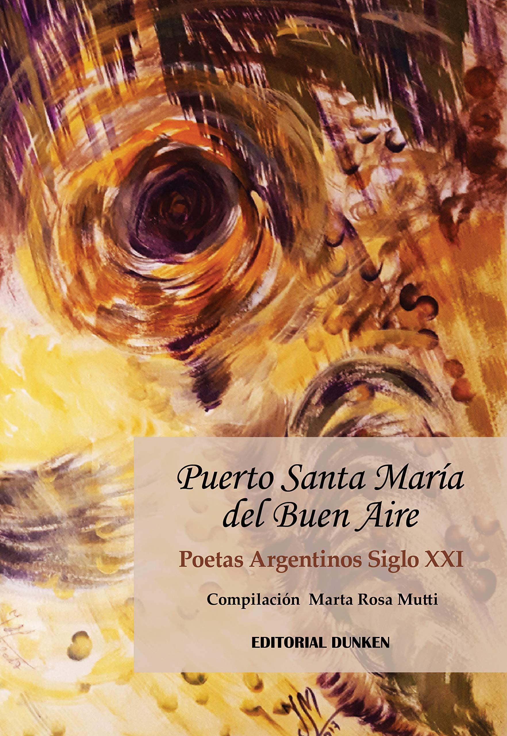 Puerto Santa María Del Buen Aire Poetas Argentinos Siglo Xxi Varios Mutti Marta Rosa 9789877632613 Books