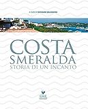 Costa Smeralda Storia di un incanto (Italian Edition)