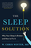The Sleep Solution: Why Your Sleep is Broken and How to Fix It (English Edition)