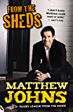 From The Sheds: Tales Of A Rugby League Life and Other Tales from a Rugby League Life