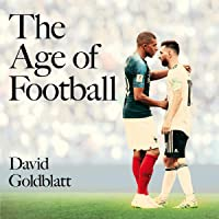 The Age of Football: The Global Game in the Twenty-First Century