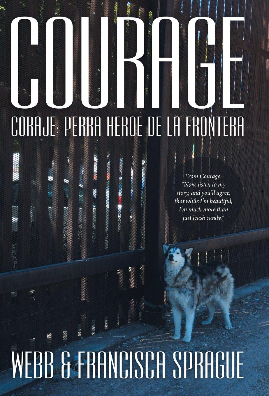 Courage: Coraje: Perra Heroe de La Frontera PDF