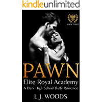 PAWN: A Dark High School Bully Romance (Elite Royal Academy Book 3)
