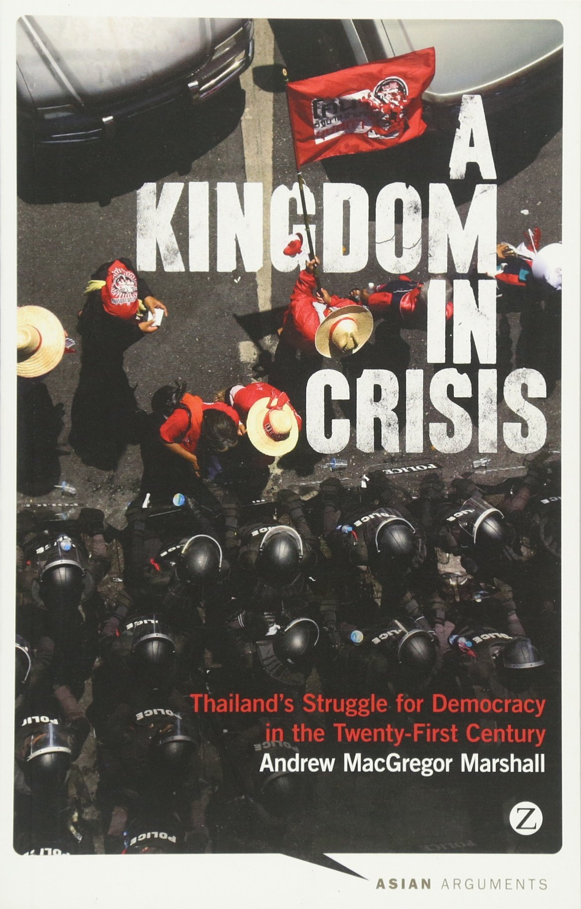 In Crisis: Thailand's Struggle For Democracy In The Twentyfirst  Century (asian Arguments): Andrew Macgregor Marshall: 9781783600571:  Amazon: Books