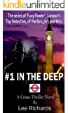 #1 IN THE DEEP: 'Foxy Fowler' detective series ('Foxy Fowler' London Detective)