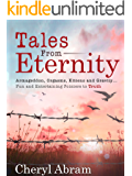 Tales From Eternity: Armageddon, Orgasms, Kittens and Gravity...Fun and Entertaining Pointers to Truth