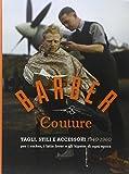 Barber couture. Tagli, stili e accessori (1940-1960). Per i rocker, i latin lover e gli hipster di ogni epoca