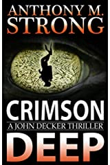 Crimson Deep: An Action-Packed Thriller (John Decker Series Book 3) Kindle Edition