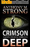 Crimson Deep: An Action-Packed Thriller (John Decker Supernatural Thriller Book 3)