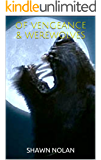 Of Vengeance and Werewolves