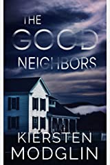 The Good Neighbors: a twisted domestic suspense Kindle Edition